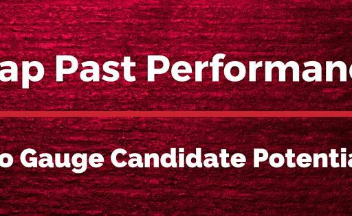 Tap Past Performance to Gauge Candidate Potential