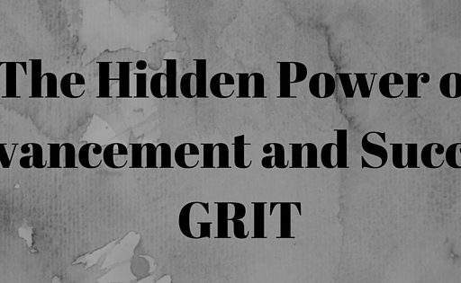 The Hidden Power of Advancement and Success: GRIT