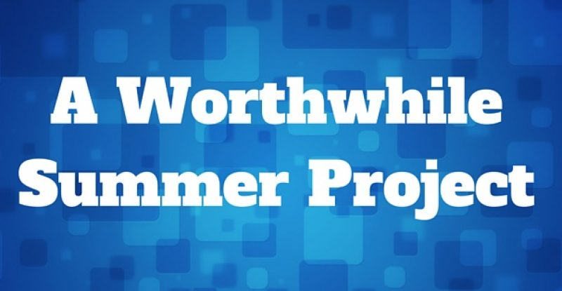 A Worthwhile Summer Project