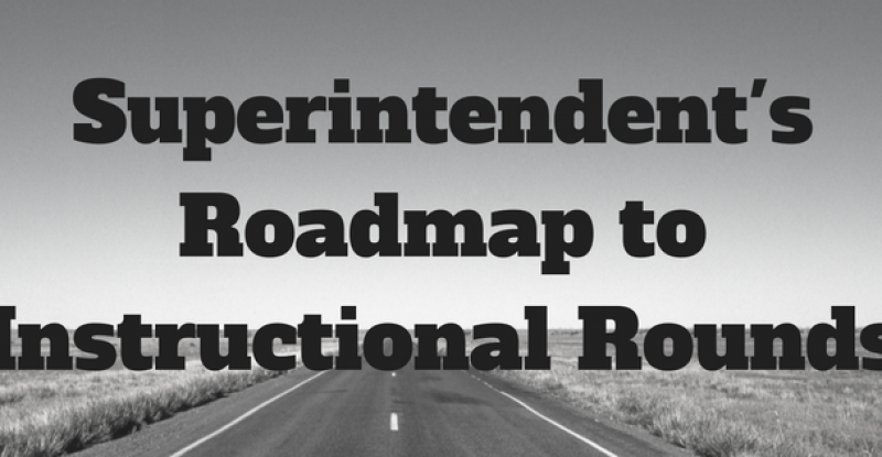 Superintendent's Roadmap to Instructional Rounds