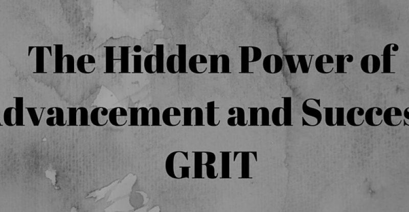 The Hidden Power of Advancement and Success- GRIT